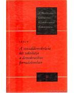 A szociáldemokrácia két taktikája a demokratikus forradalomban - Lenin