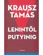 Lenintől Putyinig - Krausz Tamás