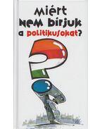 Miért nem bírjuk a politikusokat? - Lenkei Gábor