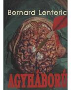Agyháború - Lenteric, Bernárd