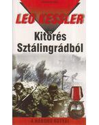 Kitörés Sztálingrádból - Leo Kessler