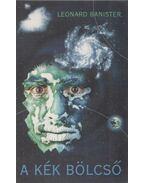 A kék bölcső (Dedikált) - Leonard Banister
