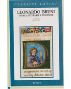 Opere letterarie e politiche - Leonardo Bruni