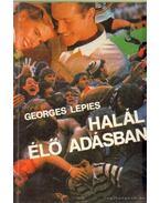 Halál élő adásban - Lepies, Georges