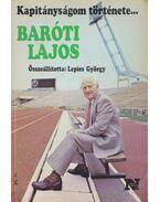 Kapitányságom története... - Baróti Lajos / Papp László - Lepies György