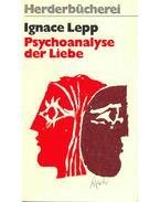 Psychoanalyser der Liebe - Lepp, Ignace