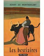 Les bestiaires - Montherlant, Henry de