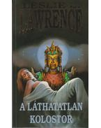 A láthatatlan kolostor - Leslie L. Lawrence