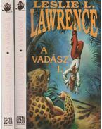 A vadász I-II. - Leslie L. Lawrence