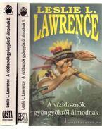 A vízidisznók gyöngyökről álmodnak 1-2. (dedikált) - Leslie L. Lawrence