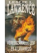 Véresszakállú Leif és a lávamező - Leslie L. Lawrence