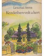 Kezdetben volt a kert I-II. - Lesznai Anna