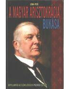 A magyar arisztokrácia bukása - Lévai Anita, Potó István