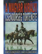 A Magyar Királyi Csendőrség története - Lévai Anita, Potó István