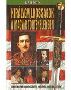 Királygyilkosságok a magyar történelemben - Lévai Anita, Potó István
