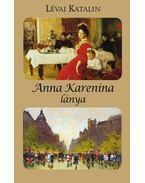 Anna Karenina lánya - Lévai Katalin