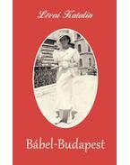 Bábel-Budapest - Lévai Katalin