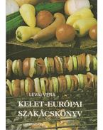 Kelet-európai szakácskönyv - Lévai Vera