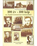 100 év - 100 kép az Árpád Gimnázium történetéből - Lévay Zsolt