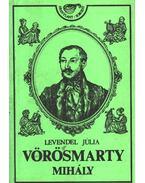 Vörösmarty Mihály (1800-1855) - Levendel Júlia