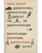 Gubancmesék - Lewis Carroll