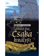 Atilla fia - Csaba királyfi - Lezsák Sándor