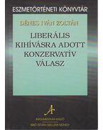 Liberális kihívásra adott konzervatív válasz - Dénes Iván Zoltán