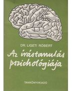 Az írástanulás pszichológiája - Ligeti Róbert