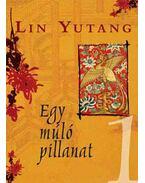 Egy múló pillanat I-II. - Lin Yutang