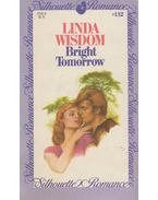 Bright Tomorrow - Linda Wisdom