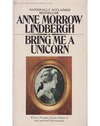 Bring Me a Unicorn - LINDBERGH, ANNE MORROW