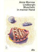 Muscheln in meiner Hand - LINDBERGH, ANNE MORROW
