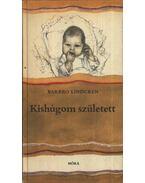 Kishúgom született - Lindgren, Barbro