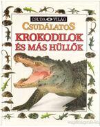 Csudálatos krokodilok és más hüllők - Ling, Mary
