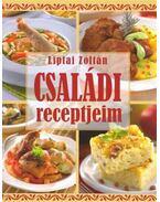 Családi receptjeim - LIPTAI ZOLTÁN