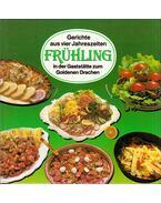 Gerichte aus vier Jahreszeiten in der Gaststatte zum Goldene Drachen - Frühling - Liscsinszky Béla