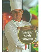 Magyar ízek varázsa - Liscsinszky Béla