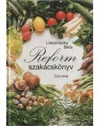 Reform szakácskönyv - Liscsinszky Béla