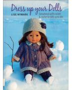 Dress Up Your Dolls: Sensational Outfits to Knit & Crochet for Dolls Up to 18in - Lise Nymark