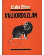 Antioroszlán - Liska Tibor