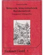 Könyvek, könyvrészletek Kecskemétről - Lisztes László