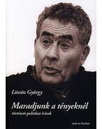 Maradjunk a tényeknél! - Litván György