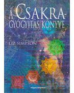 A Csakragyógyítás könyve - Liz Simpson