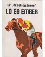 Ló és ember (dedikált) - Dr. Vecseklőy József
