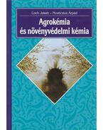 Agrokémia és növényvédelmi kémia - Loch Jakab - Nosticzius Árpád