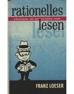 Rationelles lesen - Loeser, Franz
