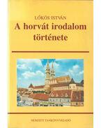 A horvát irodalom története - Lőkös István