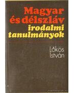 Magyar és délszláv irodalmi tanulmányok - Lőkös István