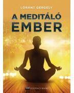 A meditáló ember - Lóránt Gergely