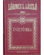 Üvöltő bika - Lőrincz L. László